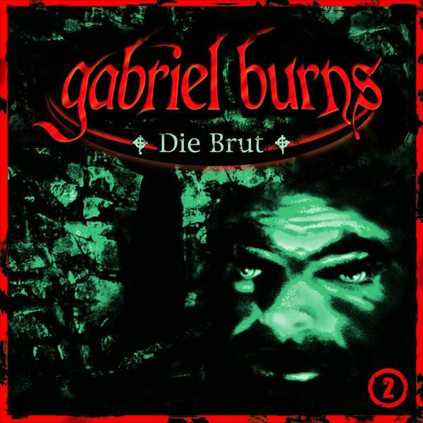 Gabriel Burns 02 - Die Brut | Cover ©Decision Records